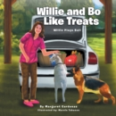 Image for Willie and Bo Like Treats: Willie Plays Ball