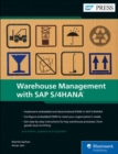 Image for Warehouse Management with SAP S/4HANA : Embedded and Decentralized EWM