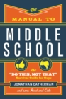 """Image for Manual to Middle School: The """"Do This, Not That"""" Survival Guide for Guys"""