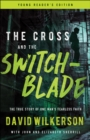 Image for Cross and the Switchblade: The True Story of One Man's Fearless Faith