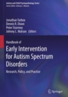 Image for Handbook of Early Intervention for Autism Spectrum Disorders: Research, Policy, and Practice