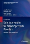 Image for Handbook of Early Intervention for Autism Spectrum Disorders : Research, Policy, and Practice