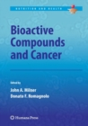 Image for Bioactive Compounds and Cancer