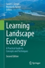 Image for Learning landscape ecology  : a practical guide to concepts and techniques