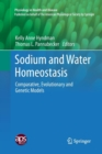 Image for Sodium and Water Homeostasis : Comparative, Evolutionary and Genetic Models