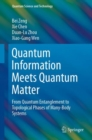 Image for Quantum Information Meets Quantum Matter : From Quantum Entanglement to Topological Phases of Many-Body Systems