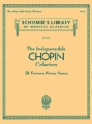 Image for The Indispensable Chopin Collection : 28 Famous Piano Pieces