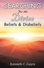 Image for SEARCHING FOR THE DIVINE: BELIEFS AND DI