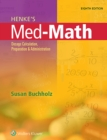 Image for Henke's med-math  : dosage calculation, preparation, and administration