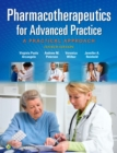 Image for Pharmacotherapeutics for advanced practice  : a practical approach