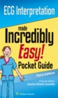 Image for ECG Interpretation: An Incredibly Easy Pocket Guide