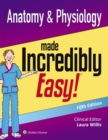 Image for Anatomy & physiology made incredibly easy!