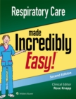 Image for Respiratory Care Made Incredibly Easy
