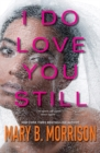 Image for I Do Love You Still