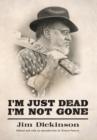 Image for I'm just dead, I'm not gone