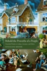 Image for Behold the proverbs of a people  : proverbial wisdom in culture, literature, and politics