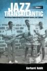 Image for Jazz transatlanticVolume I,: The African undercurrent in twentieth-century jazz culture