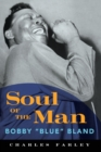 """Image for Soul of the Man : Bobby """"Blue"""" Bland"""