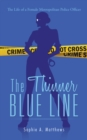 Image for The thinner blue line: the life of a female Metropolitan Police officer