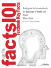 Image for Studyguide for Introduction to the Sociology of Health and Illness by White, Kevin, ISBN 9781412918794