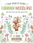 Image for FloraBunda Woodland : Super Simple Art Doodles: Color, Craft & Draw: Trees, Owls, Leaves & More