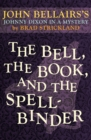 Image for The Bell, the Book, and the Spellbinder : 11