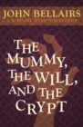 Image for The Mummy, the Will, and the Crypt : 2
