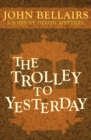 Image for The Trolley to Yesterday : 6