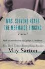 Image for Mrs. Stevens Hears the Mermaids Singing: A Novel