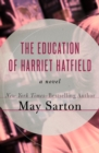 Image for The Education of Harriet Hatfield: A Novel