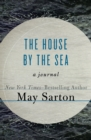 Image for The House by the Sea: A Journal