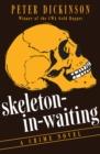 Image for Skeleton-in-Waiting : A Crime Novel