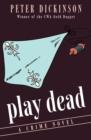Image for Play Dead: A Crime Novel