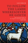 Image for To Follow the Lambe Wheresoever He Goeth: The Ecclesial Polity of the English Calvinistic Baptists 1640-1660
