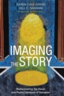 Image for Imaging the Story : Rediscovering the Visual and Poetic Contours of Sa