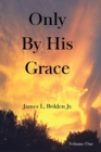 Image for Only by His Grace