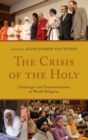 Image for The crisis of the holy  : challenges and transformations in world religions
