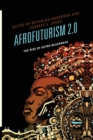 Image for Afrofuturism 2.0  : the rise of astro-blackness