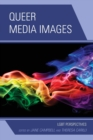 Image for Queer media images  : LGBT perspectives