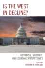 Image for Is the West in decline?  : historical, military, and economic perspectives