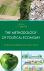 Image for The methodology of political economy: studying the global rural-urban matrix