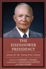 Image for The Eisenhower presidency: lessons for the twenty-first century