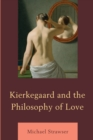 Image for Kierkegaard and the Philosophy of Love