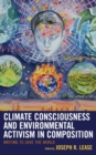 Image for Climate Consciousness and Environmental Activism in Composition: Writing to Save the World