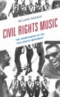 Image for Civil rights music  : the soundtracks of the civil rights movement