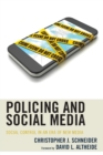 Image for Policing and Social Media : Social Control in an Era of New Media