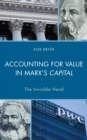 Image for Accounting for value in Marx's capital  : the invisible hand
