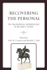 Image for Recovering the personal  : the philosophical anthropology of William H. Poteat