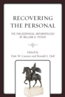 Image for Recovering the personal: the philosophical anthropology of William H. Poteat