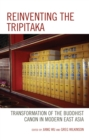 Image for Reinventing the Tripitaka: transformation of the Buddhist canon in modern East Asia